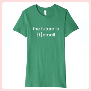 Future is {f}email shirt