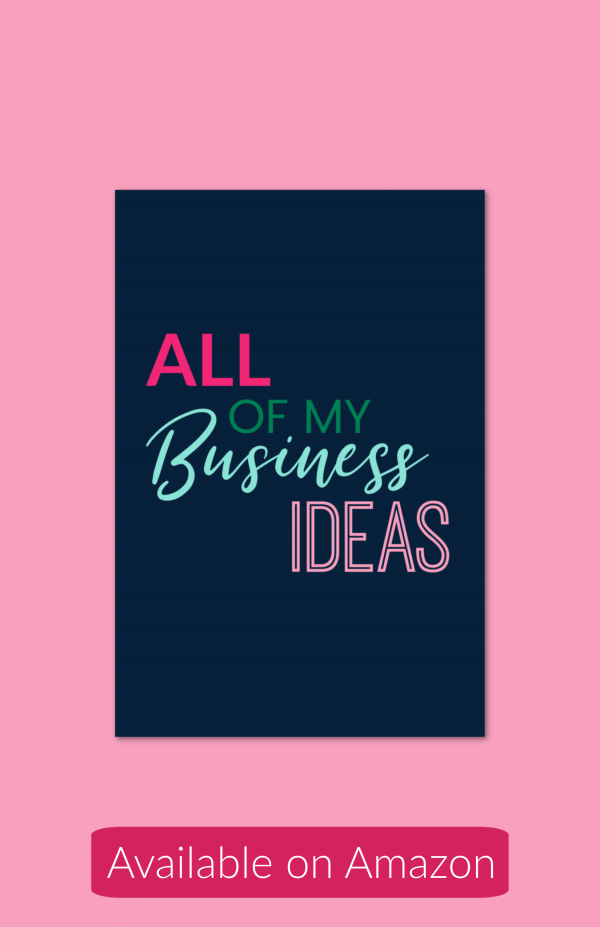All of My Business Ideas